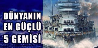 Dünyanın en güçlü ve en büyük 5 savaş gemisi